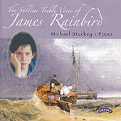 The Sublime Treble Voice of James Rainbird / Michael Stuckey (Piano) von James Rainbird
