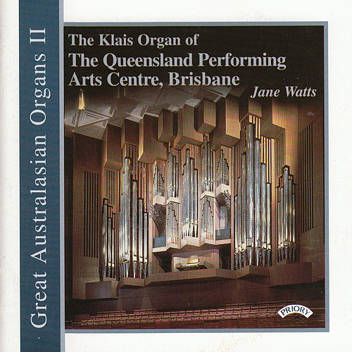 Play & Download Great Australasian Organs Vol II - The Klais Organ of Queensland Performing Arts Centre, Brisbane by Jane Watts | Napster