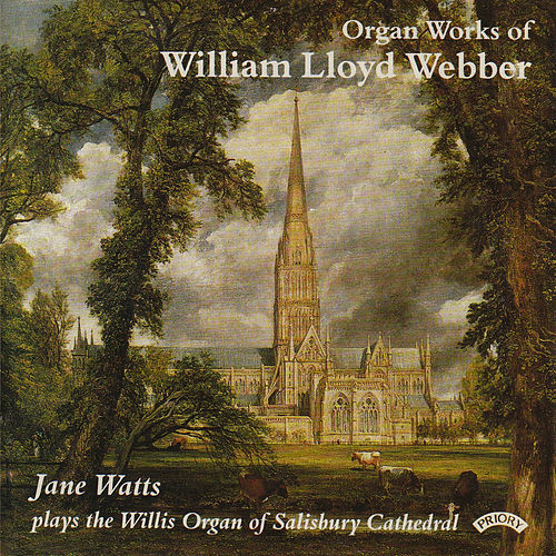 Play & Download The Organ Works of William Lloyd Webber / The Organ of Salisbury Cathedral by Jane Watts | Napster