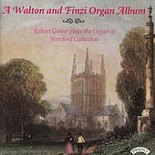 A Walton and Finzi Organ Album / The Organ of Hereford Cathedral by Robert Gower