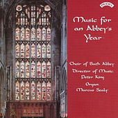 Music for an Abbey's Year by The Choir of Bath Abbey