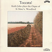 Play & Download Toccata! The Organ of St. Marys Woodford, London by Keith John | Napster