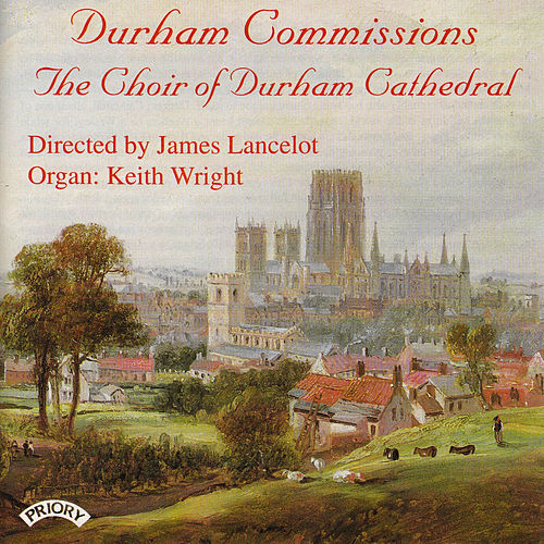Durham Commissions by The Choir of Durham Cathedral