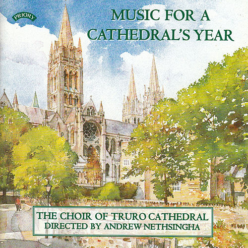 Play & Download Music for a Cathedral's Year by The Choir of Truro Cathedral | Napster