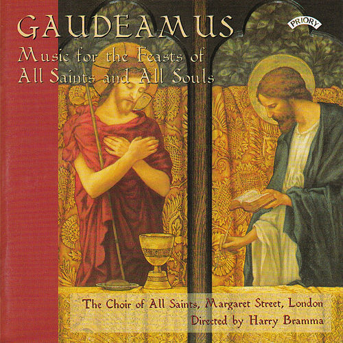 Play & Download Gaudeamus - Music for the Feast of All Saints and All Souls by Choir of All Saints | Napster