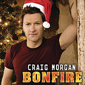 Bonfire by Craig Morgan