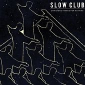 Play & Download Christmas Thanks For Nothing by Slow Club | Napster