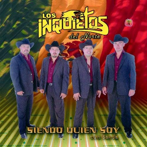 Play & Download Siendo Quien Soy (Con Banda) by Los Inquietos Del Norte | Napster