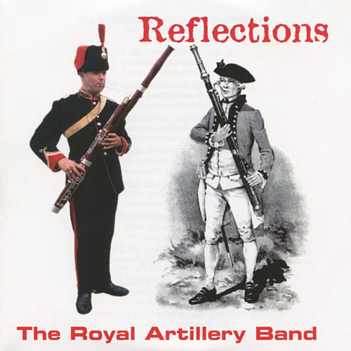 Play & Download Reflections by Royal Artillery Band | Napster