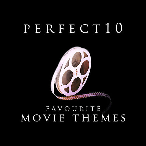 Play & Download Perfect 10 - Favourite Movie Themes by Various Artists | Napster