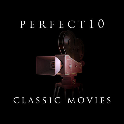 Play & Download Perfect 10 - Classic Movies by Various Artists | Napster