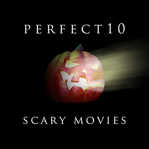 Play & Download Perfect 10 - Scary Movies by Various Artists | Napster