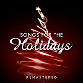 Play & Download Songs for the Holidays (Digitally Remastered) by Various Artists | Napster