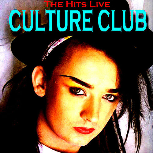 Play & Download The Hits Live by Culture Club | Napster