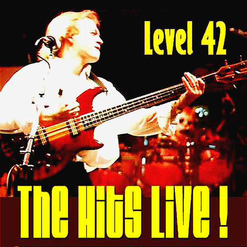 Play & Download The Hits Live! by Level 42 | Napster