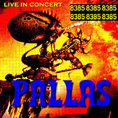 Play & Download Pallas 8385 Live by Pallas | Napster