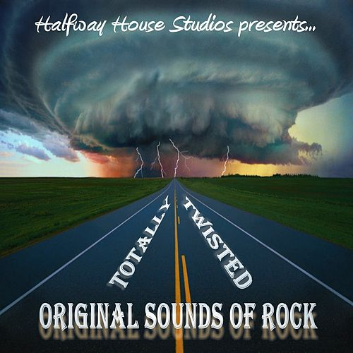 Play & Download Original Sounds of Rock: Totally Twisted by Various Artists | Napster