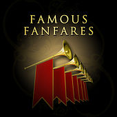 Play & Download Famous Fanfares by Various Artists | Napster