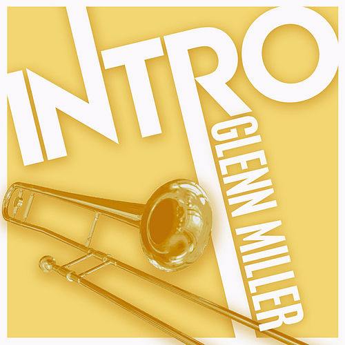 Play & Download Intro: Glenn Miller by Glenn Miller | Napster