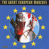 The Great European Marches by Various Artists