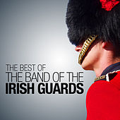 The Best of The Band of the Irish Guards by The Band Of The Irish Guards