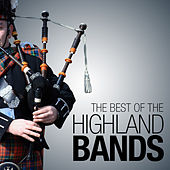 The Best of the Highland Bands by Various Artists