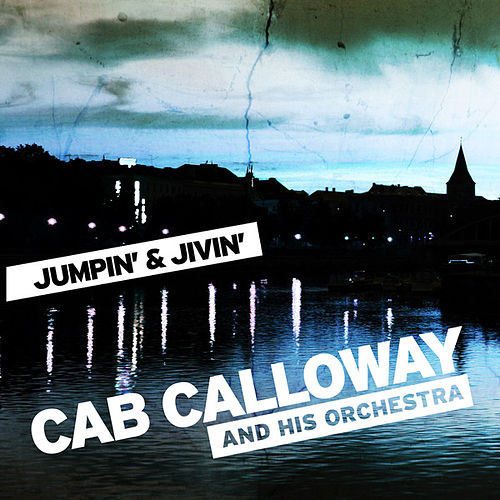 Play & Download Jumpin' & Jivin' by Cab Calloway | Napster