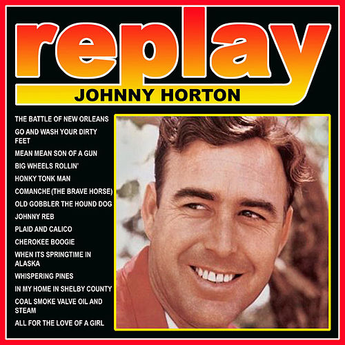 Play & Download Replay: Johnny Horton by Johnny Horton | Napster