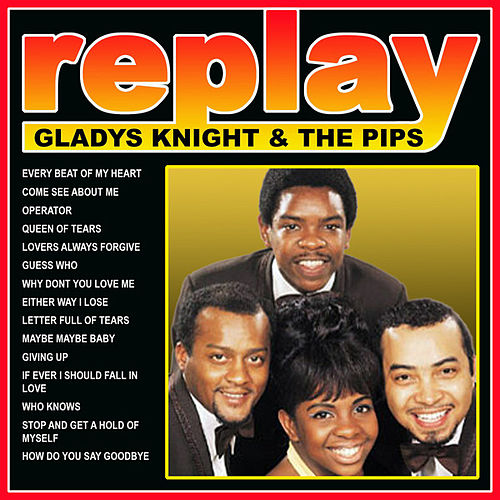 Replay: Gladys Knight And The Pips by Gladys Knight