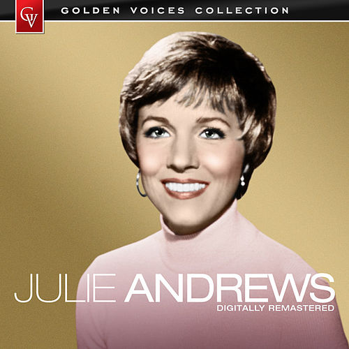 Play & Download Golden Voices (Remastered) by Julie Andrews | Napster
