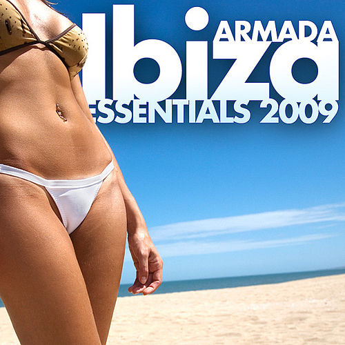 Armada Ibiza Essentials 2009 by Various Artists