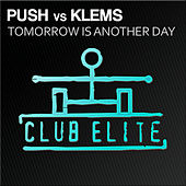 Tomorrow Is Another Day by Push