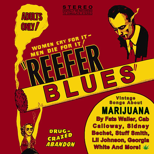 Play & Download Reefer Blues: Vintage Songs About Marijuana by Various Artists | Napster