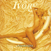 Play & Download Nostalgia by Ivory | Napster