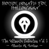 Play & Download Horror Sounds For Halloween - The Ultimate Collection Volume 1 (Ghosts & Goblins) by Sonopedia | Napster