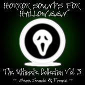 Play & Download Horror Sounds For Halloween - The Ultimate Collection Volume 5 (Eerie Sounds & Drones) by Sonopedia | Napster