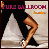 Play & Download Pure Ballroom - Samba by Andy Fortuna | Napster