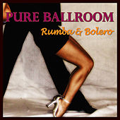 Play & Download Pure Ballroom - Rumba & Bolero by Andy Fortuna | Napster
