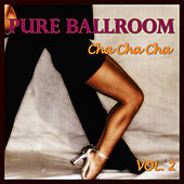 Play & Download Pure Ballroom - Cha Cha Cha Vol. 2 by Andy Fortuna | Napster
