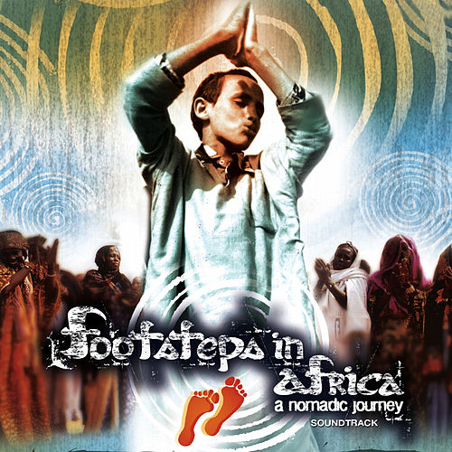 Play & Download Footsteps in Africa - The Soundtrack by Various Artists | Napster