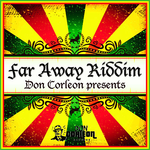 Play & Download Don Corleon Presents - Far Away Riddim by Various Artists | Napster