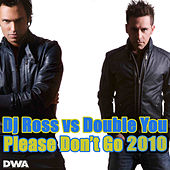 Play & Download Please Don't Go 2010 by DJ Ross | Napster