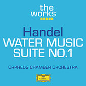 Handel: Water Music-Suite No.1 by Orpheus Chamber Orchestra