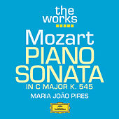 Play & Download Mozart: Piano Sonata in C major K.545 by Maria Joao Pires | Napster