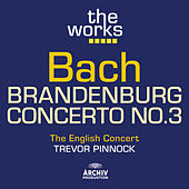 Play & Download Bach: Brandenburg Concerto No.3 by The English Concert | Napster
