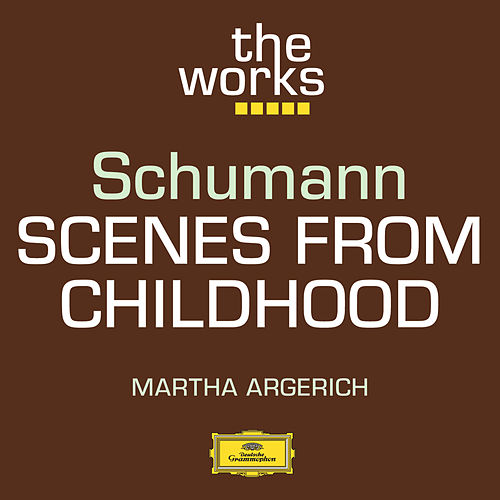 Play & Download Schumann: Scenes from Childhood by Martha Argerich | Napster