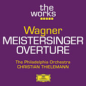 Play & Download Wagner: Die Meistersinger von Nürnberg (Prelude to Act I) by Philadelphia Orchestra | Napster