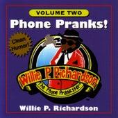 Phone Pranks! Volume 2 by Willie P. Richardson