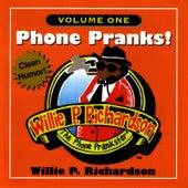 Phone Pranks! Volume 1 by Willie P. Richardson