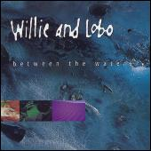Play & Download Between The Waters by Willie And Lobo | Napster